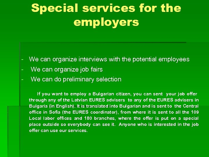 Special services for the employers - We can organize interviews with the potential employees