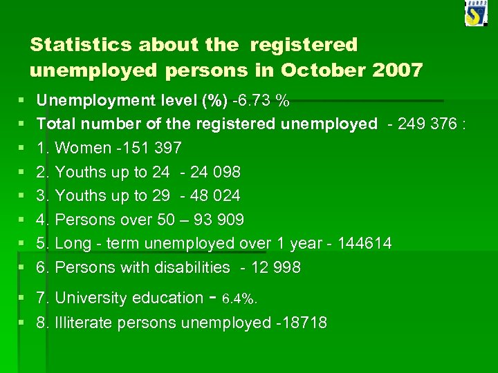Statistics about the registered unemployed persons in October 2007 § § § § Unemployment