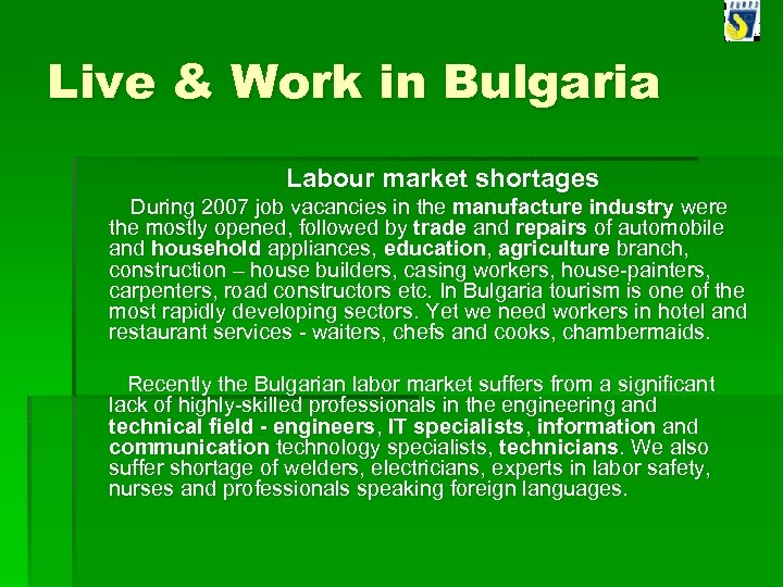 Live & Work in Bulgaria Labour market shortages During 2007 job vacancies in the