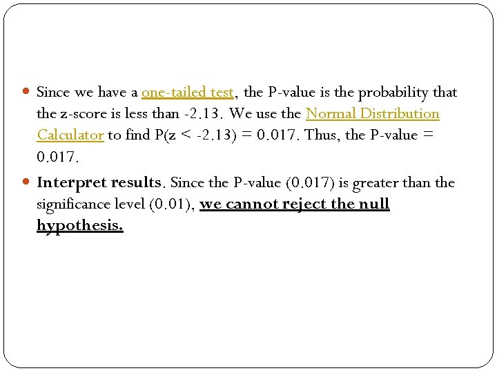 Since we have a one-tailed test, the P-value is the probability that the