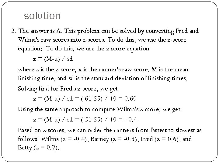 solution 2. The answer is A. This problem can be solved by converting Fred