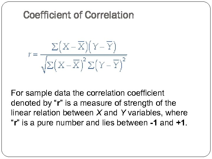 """Coefficient of Correlation For sample data the correlation coefficient denoted by """"r"""" is a"""