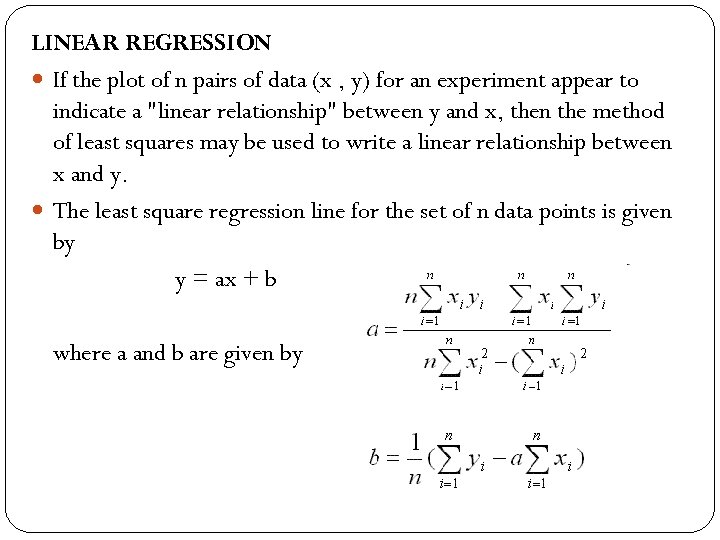 LINEAR REGRESSION If the plot of n pairs of data (x , y) for