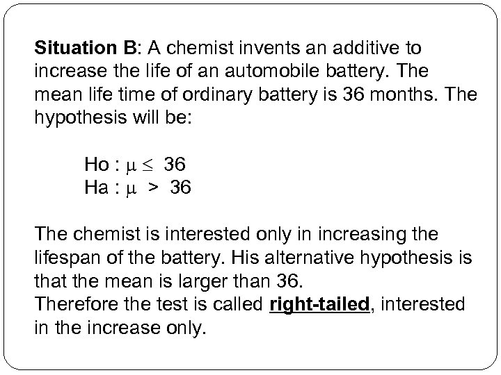 Situation B: A chemist invents an additive to increase the life of an automobile
