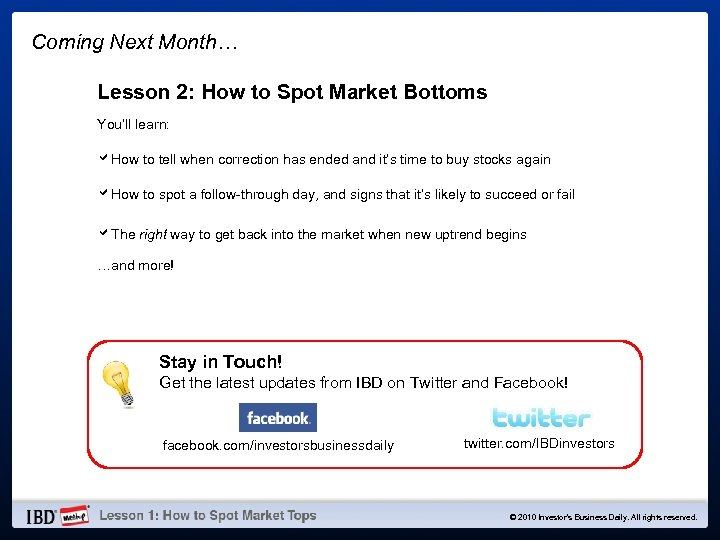 Coming Next Month… Lesson 2: How to Spot Market Bottoms You'll learn: a. How