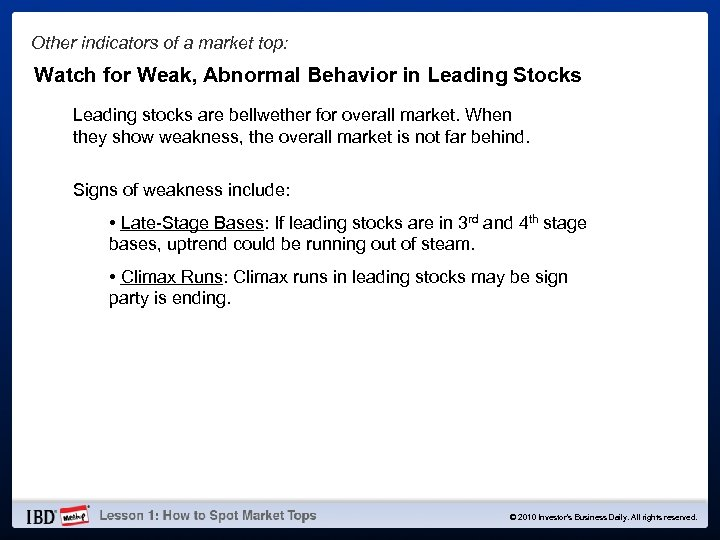 Other indicators of a market top: Watch for Weak, Abnormal Behavior in Leading Stocks