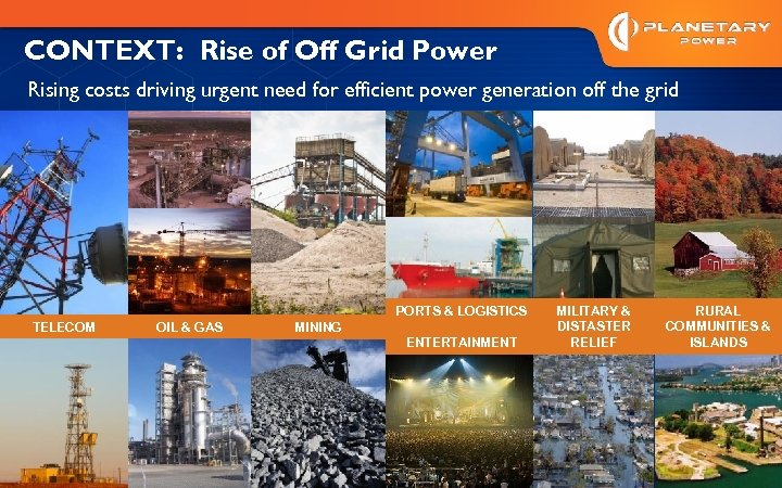 CONTEXT: Rise of Off Grid Power Rising costs driving urgent need for efficient power