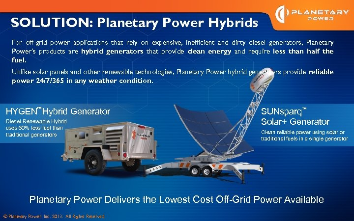 SOLUTION: Planetary Power Hybrids For off-grid power applications that rely on expensive, inefficient and