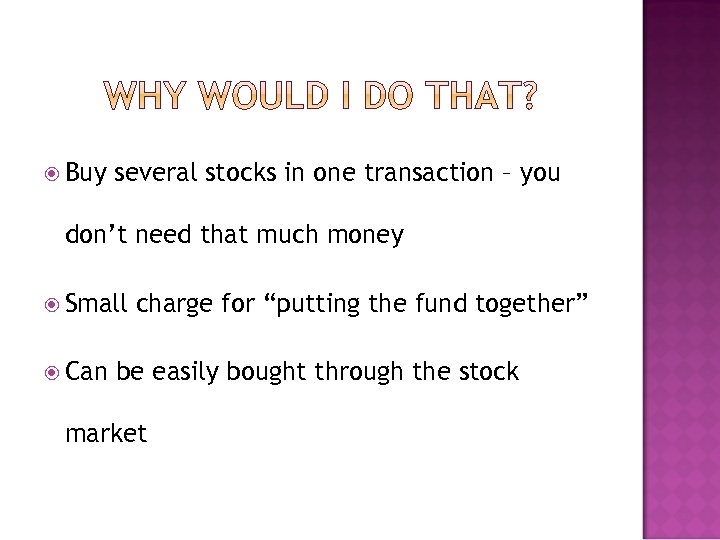 Buy several stocks in one transaction – you don't need that much money