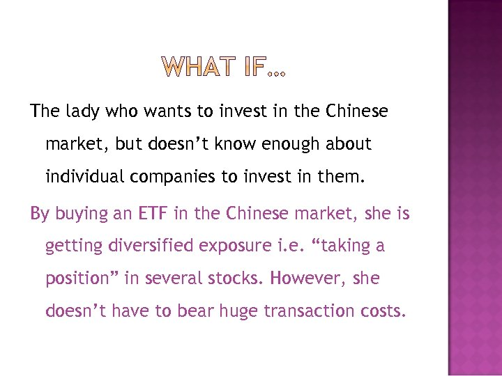 The lady who wants to invest in the Chinese market, but doesn't know enough