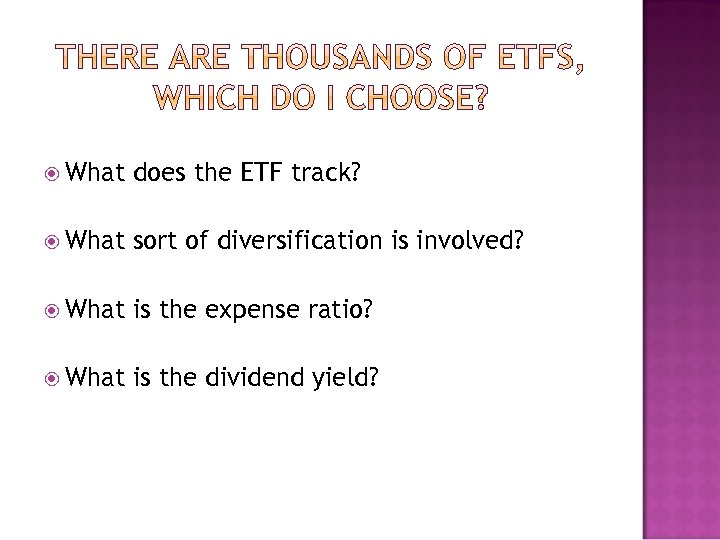 What does the ETF track? What sort of diversification is involved? What is