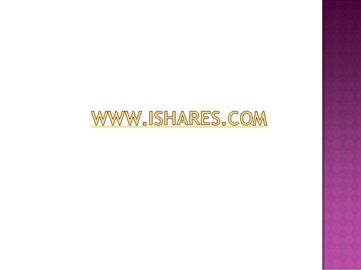 WWW. ISHARES. COM