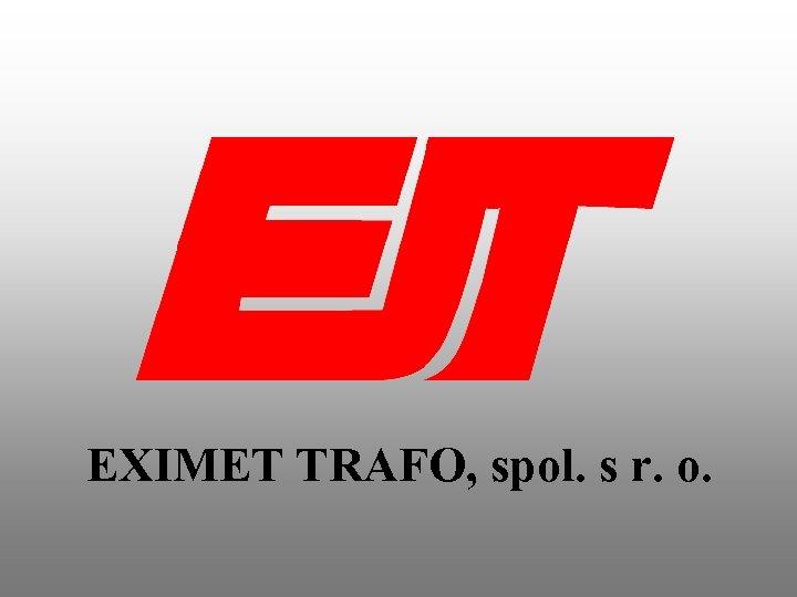 EXIMET TRAFO, spol. s r. o.