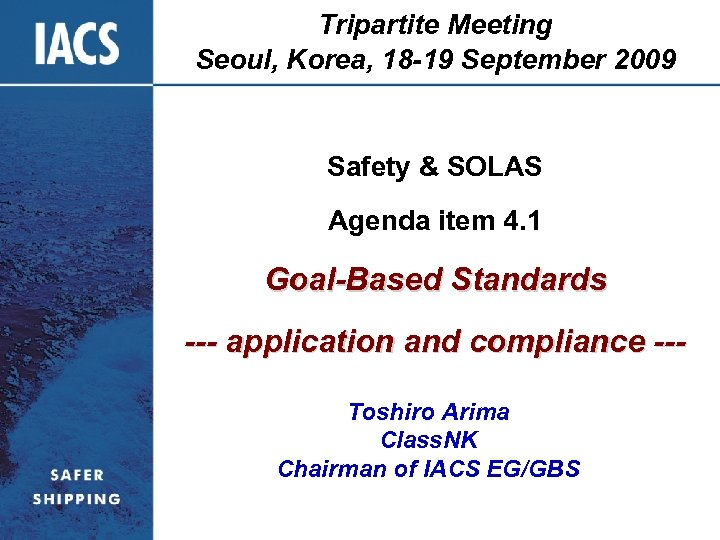 Tripartite Meeting Seoul, Korea, 18 -19 September 2009 Safety & SOLAS Agenda item 4.