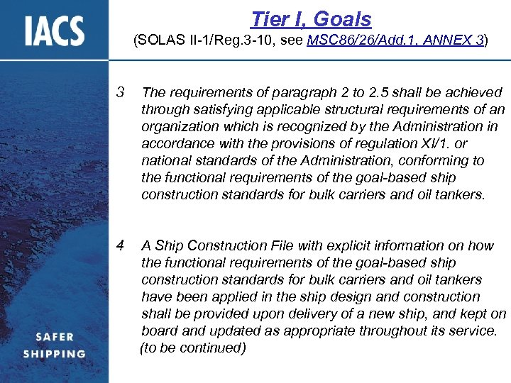 Tier I, Goals (SOLAS II-1/Reg. 3 -10, see MSC 86/26/Add. 1, ANNEX 3) 3