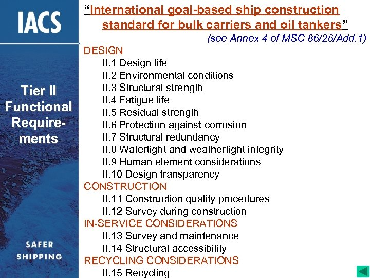 """International goal-based ship construction standard for bulk carriers and oil tankers"" (see Annex 4"
