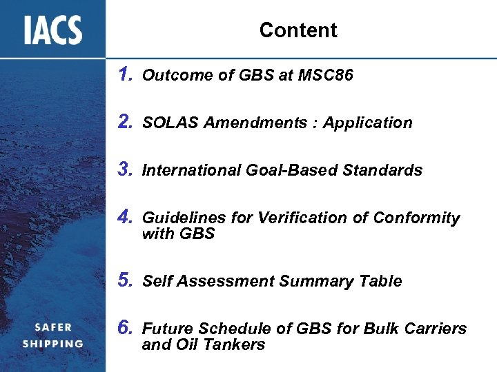 Content 1. Outcome of GBS at MSC 86 2. SOLAS Amendments : Application 3.
