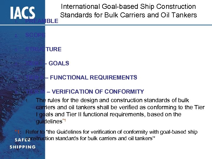 International Goal-based Ship Construction Standards for Bulk Carriers and Oil Tankers 1. PREAMBLE 2.