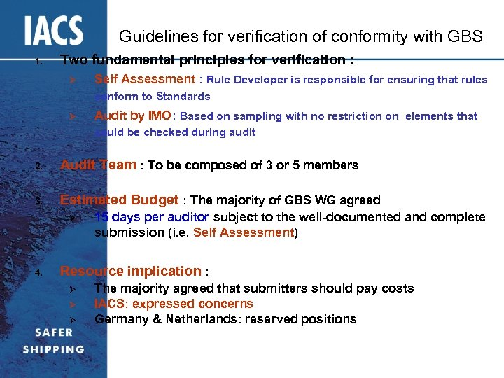 Guidelines for verification of conformity with GBS 1. Two fundamental principles for verification :