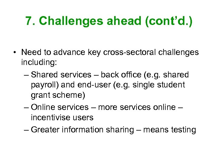 7. Challenges ahead (cont'd. ) • Need to advance key cross-sectoral challenges including: –