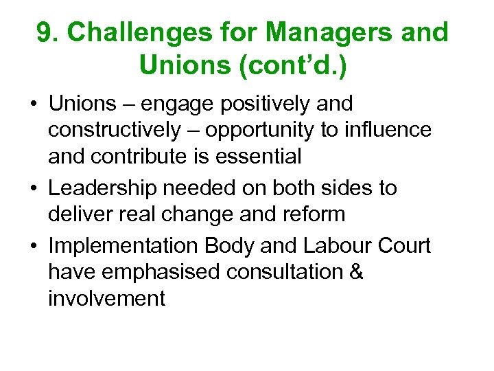 9. Challenges for Managers and Unions (cont'd. ) • Unions – engage positively and