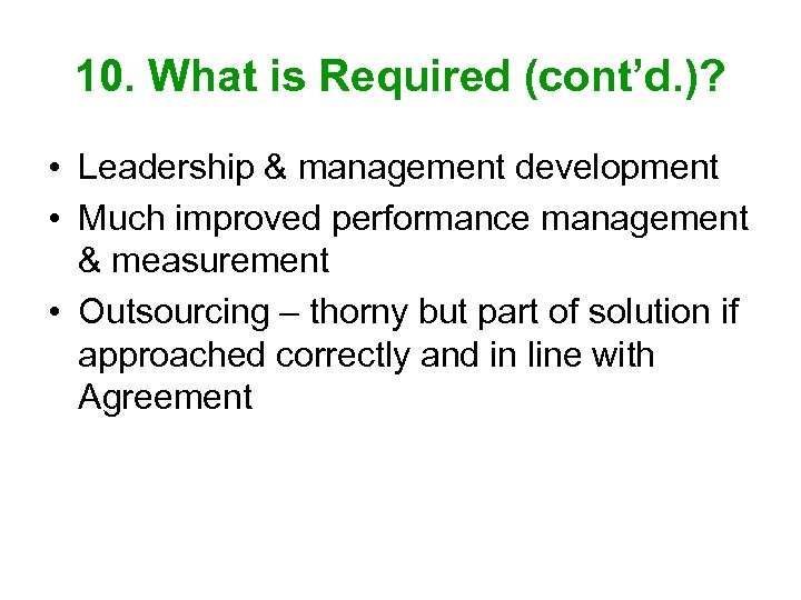 10. What is Required (cont'd. )? • Leadership & management development • Much improved