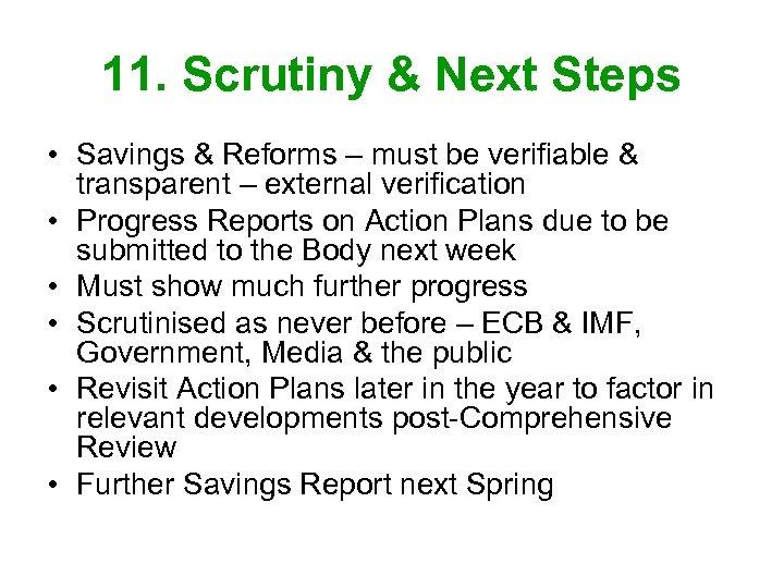 11. Scrutiny & Next Steps • Savings & Reforms – must be verifiable &