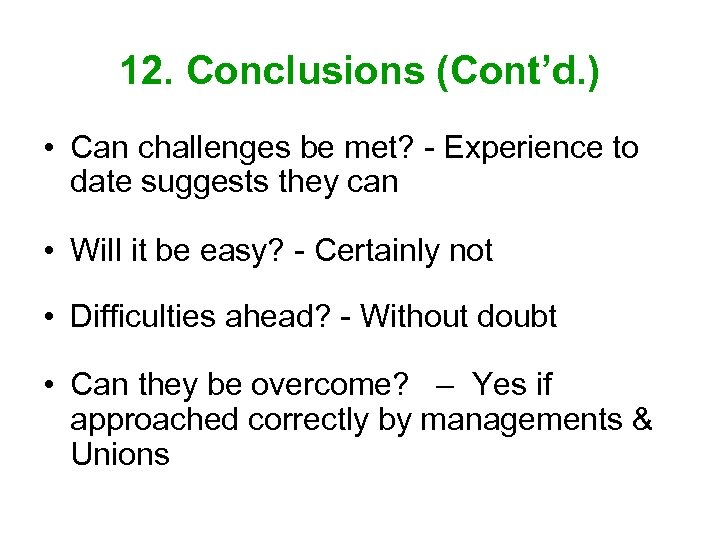 12. Conclusions (Cont'd. ) • Can challenges be met? - Experience to date suggests