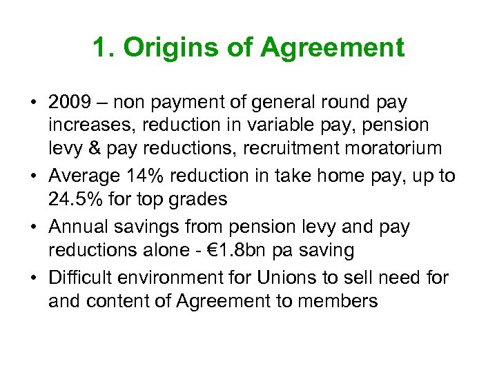1. Origins of Agreement • 2009 – non payment of general round pay increases,