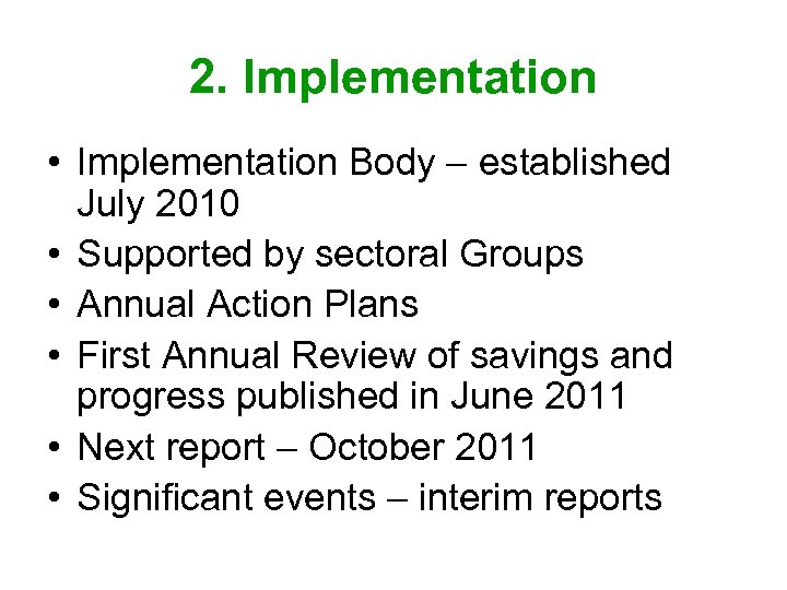 2. Implementation • Implementation Body – established July 2010 • Supported by sectoral Groups