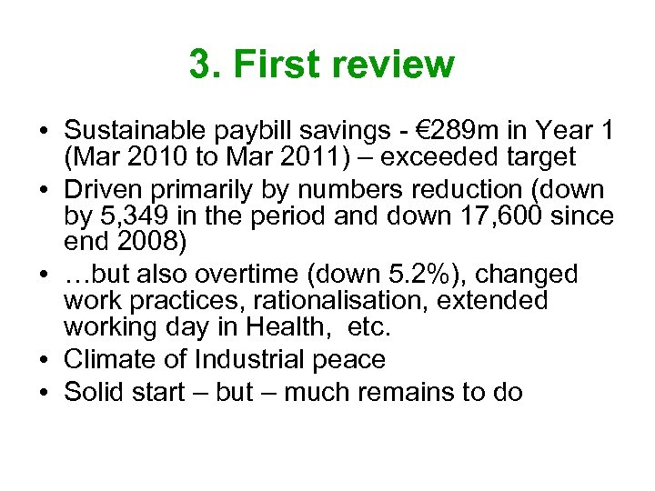 3. First review • Sustainable paybill savings - € 289 m in Year 1