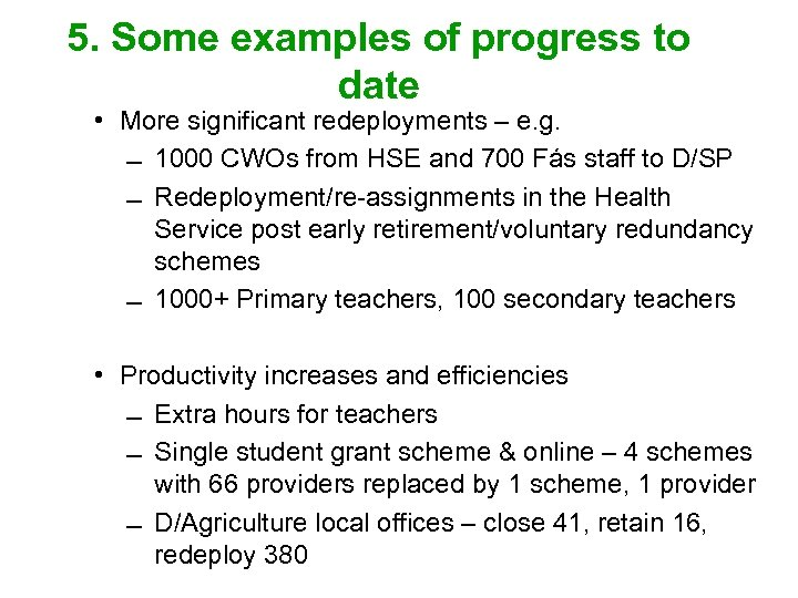 5. Some examples of progress to date • More significant redeployments – e. g.