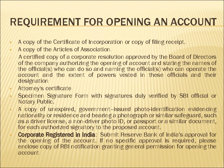 REQUIREMENT FOR OPENING AN ACCOUNT § § § § A copy of the Certificate