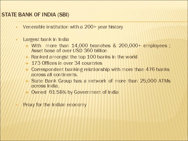STATE BANK OF INDIA (SBI) § Venerable institution with a 200+ year history §