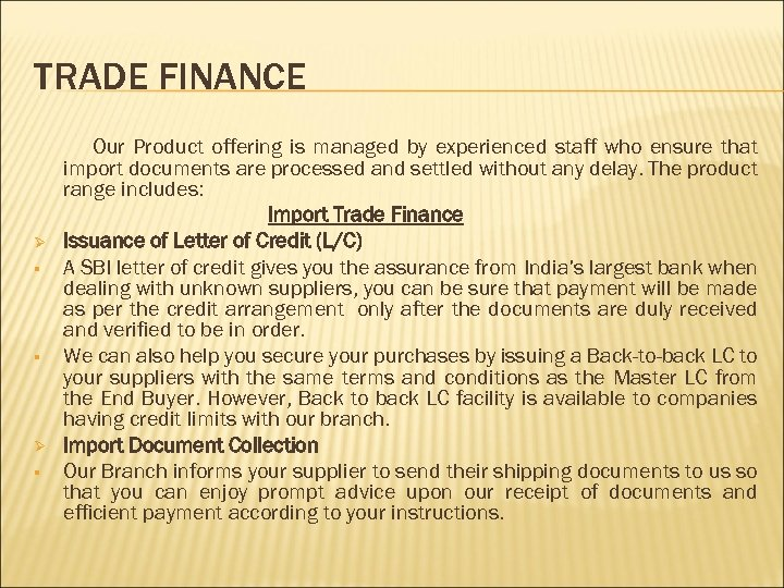 TRADE FINANCE Ø § § Ø § Our Product offering is managed by experienced