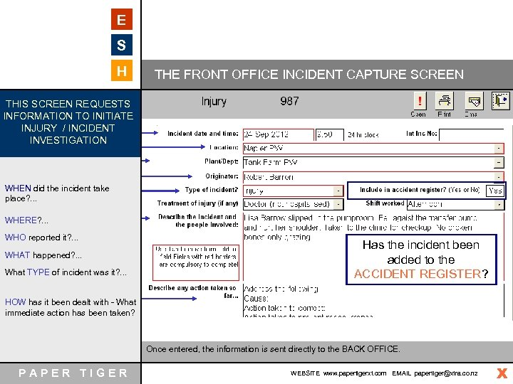 E S H THE FRONT OFFICE INCIDENT CAPTURE SCREEN THIS SCREEN REQUESTS INFORMATION TO