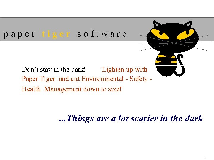 paper tiger software Lighten up with Don't stay in the dark! Paper Tiger and