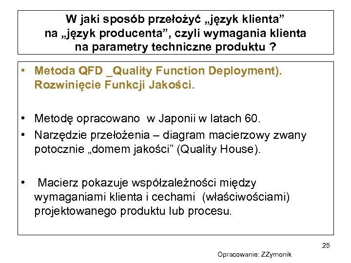 """W jaki sposób przełożyć """"język klienta"""" na """"język producenta"""", czyli wymagania klienta na parametry"""
