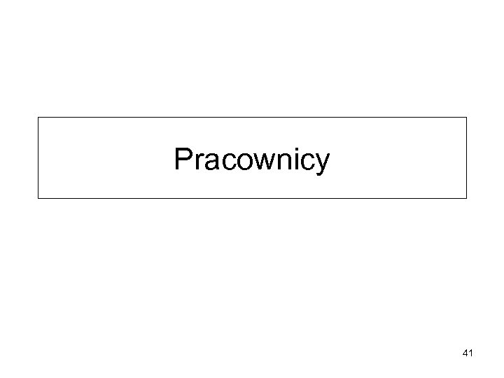 Pracownicy 41