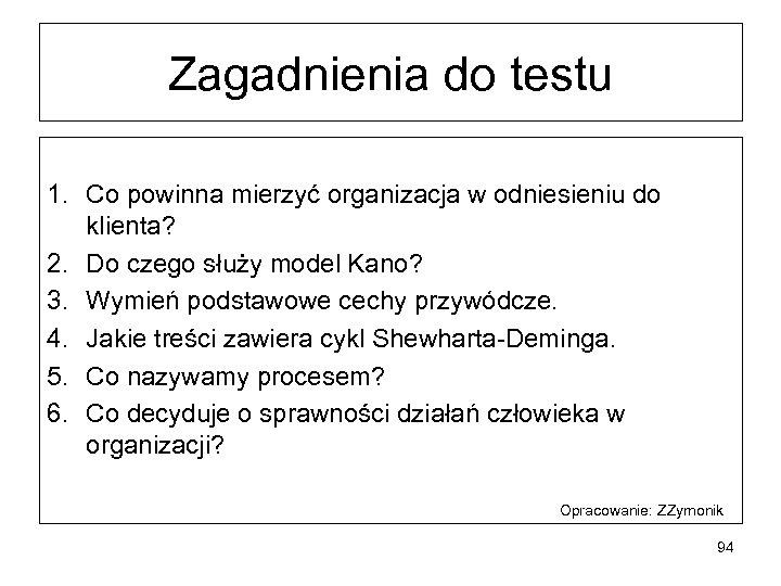 Zagadnienia do testu 1. Co powinna mierzyć organizacja w odniesieniu do klienta? 2. Do
