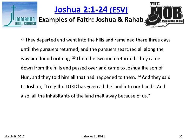 Joshua 2: 1 -24 (ESV) Examples of Faith: Joshua & Rahab 22 They departed