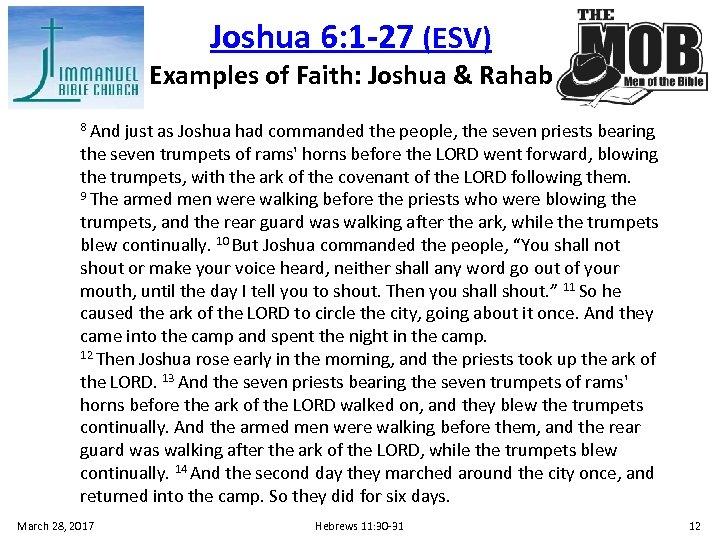 Joshua 6: 1 -27 (ESV) Examples of Faith: Joshua & Rahab 8 And just