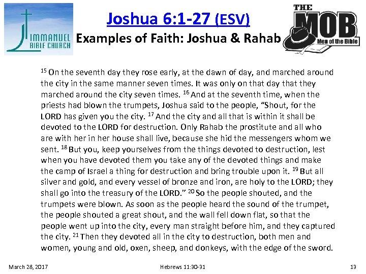 Joshua 6: 1 -27 (ESV) Examples of Faith: Joshua & Rahab 15 On the