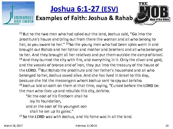 Joshua 6: 1 -27 (ESV) Examples of Faith: Joshua & Rahab 22 But to