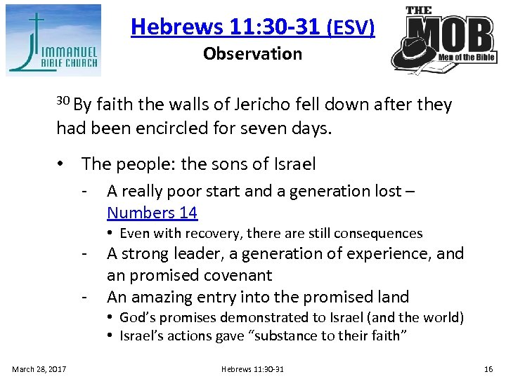 Hebrews 11: 30 -31 (ESV) Observation 30 By faith the walls of Jericho fell
