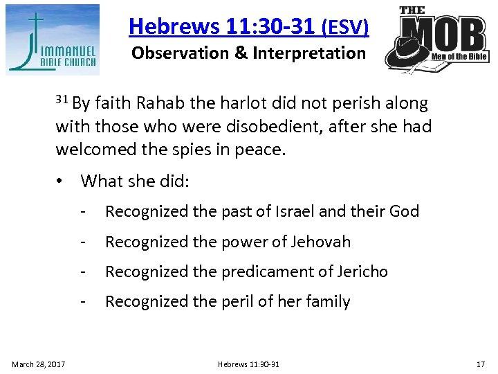 Hebrews 11: 30 -31 (ESV) Observation & Interpretation 31 By faith Rahab the harlot