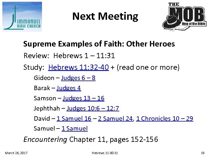 Next Meeting Supreme Examples of Faith: Other Heroes Review: Hebrews 1 – 11: 31
