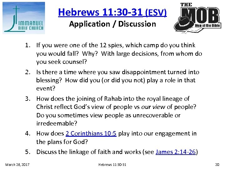 Hebrews 11: 30 -31 (ESV) Application / Discussion 1. If you were one of