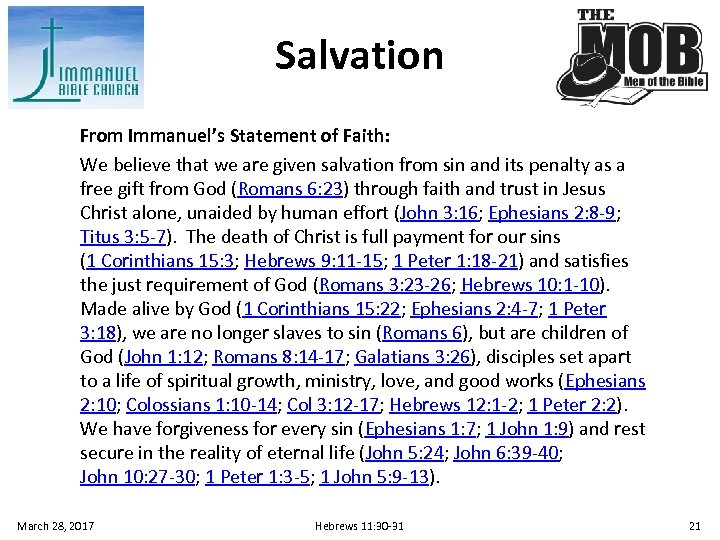 Salvation From Immanuel's Statement of Faith: We believe that we are given salvation from