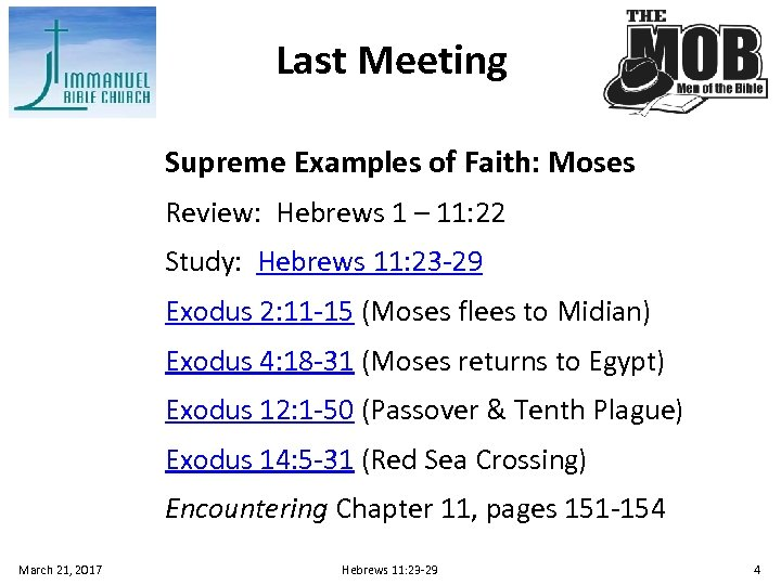 Last Meeting Supreme Examples of Faith: Moses Review: Hebrews 1 – 11: 22 Study: